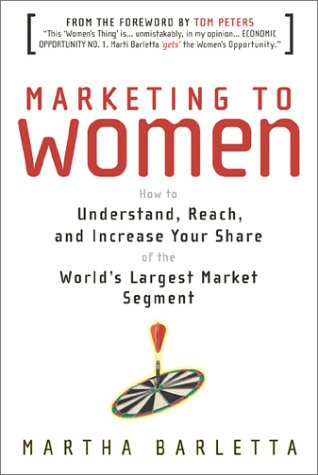 9780793159635: Marketing to Women: How to Understand, Reach, and Increase Your Share of the World's Largest Market Segment
