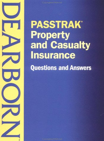 PASSTRAK Property and Casualty Insurance Questions & Answers: Dearborn Financial Services
