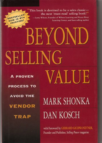 9780793167777: Beyond Selling Value: A Proven Process to Avoid the Vendor Trap