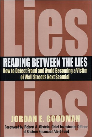 Reading between the Lies: How to detect fraud and avoid becoming a victim of Wall Street's next scandal. (0793169453) by Goodman, Jordan E.