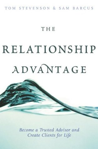 9780793170265: The Relationship Advantage: Become a Trusted Advisor and Create Clients for Life