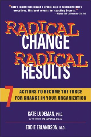 9780793173631: Radical Change, Radical Results: 7 Actions to Become the Force for Change in Your Organization