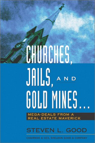 9780793177486: Churches, Jails, and Gold Mines: Mega-Deals from a Real Estate Maverick