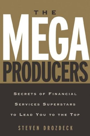 9780793178360: The Mega Producers: Secrets of Financial Services Superstars to Lead You to the Top