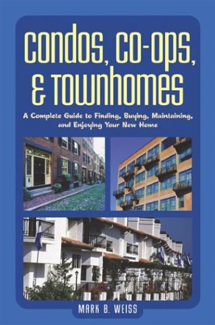 9780793178407: Condos, Co-ops, and Townhomes: A Complete Guide to Finding, Buying, Maintaining, and Enjoying Your New Home