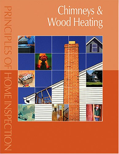 9780793179497: Principles of Home Inspection: Chimneys & Wood Heating