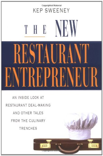 9780793185672: The New Restaurant Entrepreneur: An Inside Look at Restaurant Deal-Making and Other Tales from the Culinary Trenches