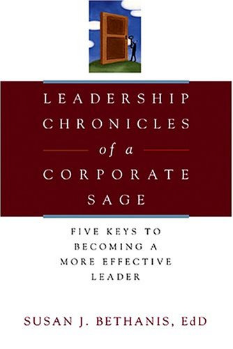 9780793186037: Leadership Chronicles of a Corporate Sage: Five Keys to Becoming a More Effective Leader