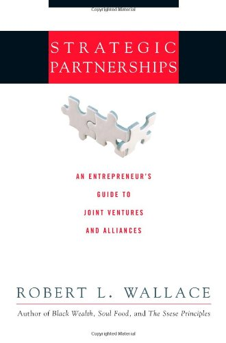 9780793188284: Strategic Partnerships: An Entrepreneur's Guide to Joint Ventures and Alliances