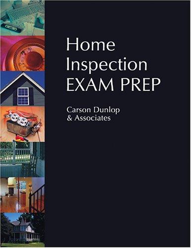 Home Inspection Exam Prep: Carson Dunlop & Associates, .