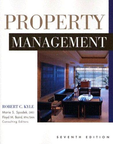 Property Management: Robert C Kyle, Floyd M. Baird (Editor), Marie S. Spodek (Editor)