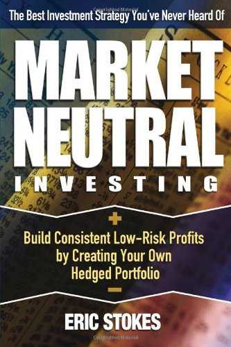 9780793194148: Market Neutral Investing: Build Consistent Low-risk Profits by Creating Your Own Hedged Portfolio