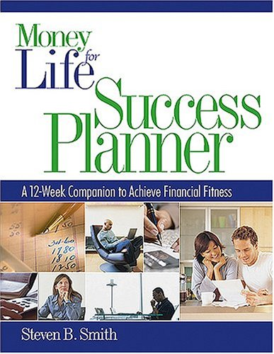 Money for Life Success Planner: The 12-week: Smith, Steven B.