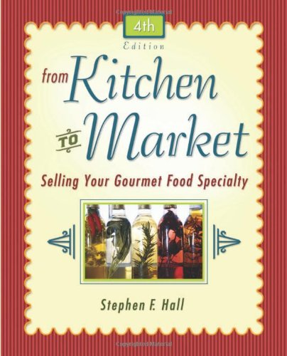 From Kitchen to Market: Selling Your Gourmet Food Specialty 9780793199976 Grab a slice of the $39 billion specialty food pie with this updated, ultimate resource for gourmet food entrepreneurs. The specialty fo