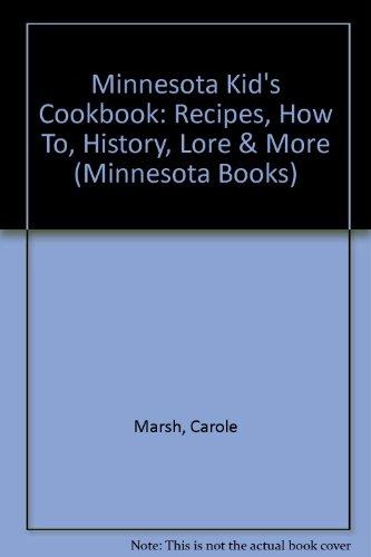 9780793306343: Minnesota Kid's Cookbook: Recipes, How To, History, Lore & More (Minnesota Books)