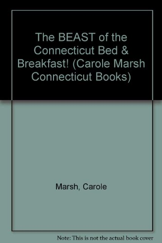 The BEAST of the Connecticut Bed & Breakfast! (Carole Marsh Connecticut Books): Carole Marsh