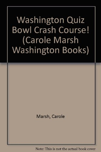 9780793322169: Washington Quiz Bowl Crash Course! (Carole Marsh Washington Books)