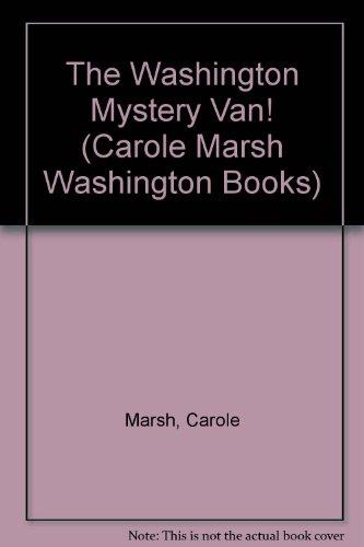 The Washington Mystery Van! (Carole Marsh Washington Books): Carole Marsh
