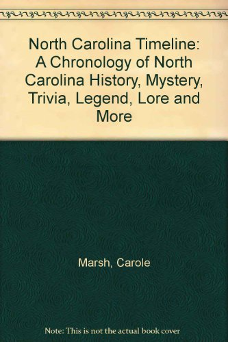 9780793359752: North Carolina Timeline: A Chronology of North Carolina History, Mystery, Trivia, Legend, Lore and More