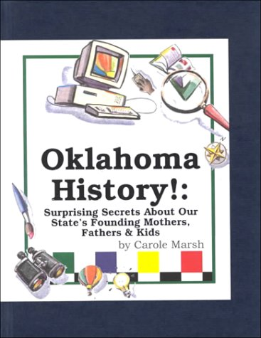 9780793361366: Oklahoma History!: Surprising Secrets About Our State's Founding Mothers, Fathers & Kids! (Carole Marsh Oklahoma Books)