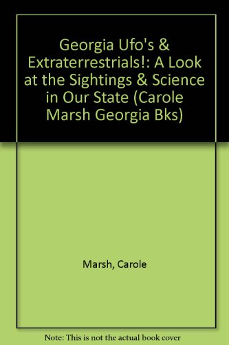 9780793363643: Georgia Ufo's & Extraterrestrials!: A Look at the Sightings & Science in Our State (Carole Marsh Georgia Bks)