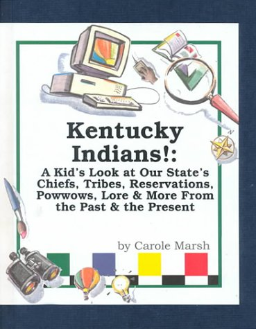 9780793376957: Kentucky Indians: A Kid's Look at Our State's Chiefs, Tribes, Reservations, Powwows, Lore & More from the Past & the Present (Carole Marsh State Books)