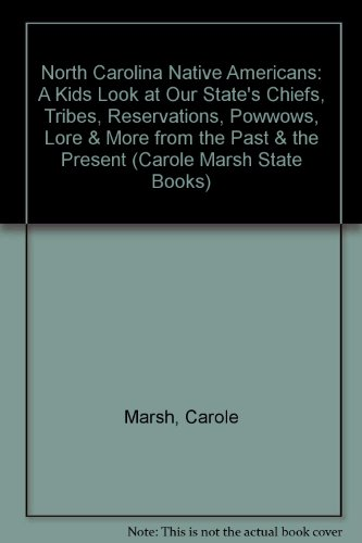 9780793377435: North Carolina Native Americans: A Kids Look at Our State's Chiefs, Tribes, Reservations, Powwows, Lore & More from the Past & the Present (Carole Marsh State Books)