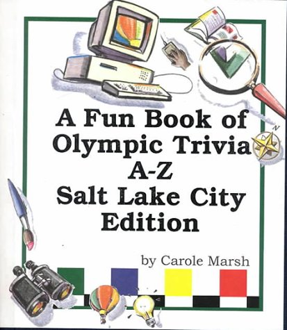 A Fun Book of Olympic Trivia: A to Z! Including the 2002 Winter Olympics in Salt Lake City, Utah (...
