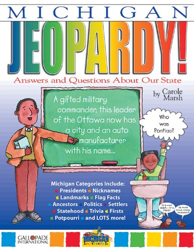 Michigan Jeopardy!: Answers and Questions About Our State! (Michigan Experience): Carole Marsh