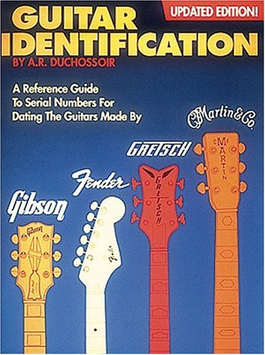 Guitar Identification - Fender * Gibson *: A. R. Duchossoir
