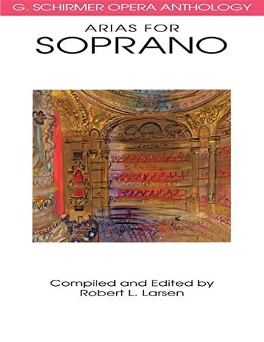 9780793504008: G. Schirmer Opéra Anthology - Arias for Soprano (G. Schrimer Opera Anthology)