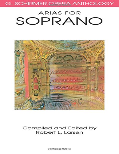 9780793504008: Arias for Soprano: G. Schirmer Opera Anthology (G. Schrimer Opera Anthology)
