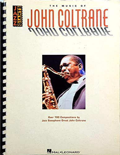9780793504091: The Music of John Coltrane: Over 100 Compositions by Jazz Saxophone Great John Coltrane