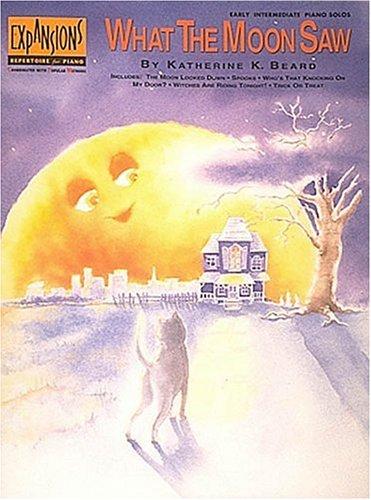 What the Moon Saw: Katherine K Beard