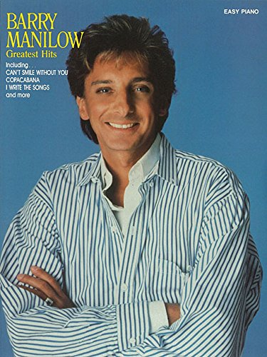 Barry Manilow Greatest Hits - Easy Piano (079350760X) by Barry Manilow