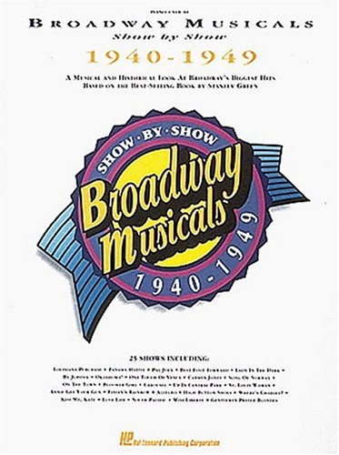 Broadway Musicals Show By Show 1940 - 1949: Stanley Green