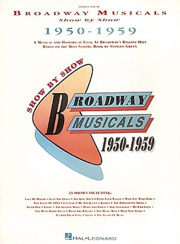 9780793507818: Broadway Musicals Show by Show, 1950-1959