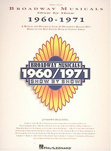 9780793508082: Broadway Musicals Show by Show, 1960-1971 (Piano Vocal)