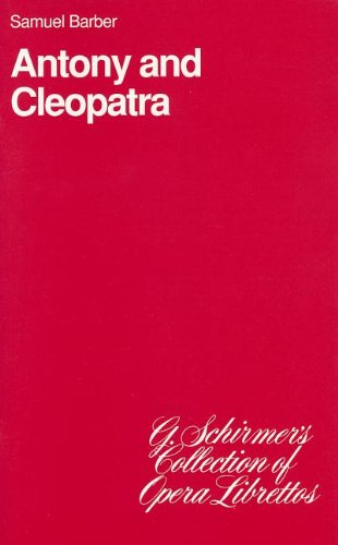 Anthony and Cleopatra: Libretto (G. Schirmer's Collection: Composer-Samuel Barber