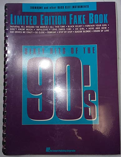 9780793509829: Limited Edition Fake Book: Sixty Hits of the 90's, for Trombone and other Bass Clef Instruments