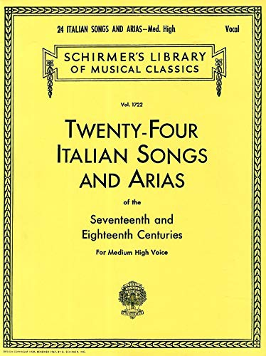 9780793510061: Twenty-Four Italian Songs & Arias of the Seventeenth and Eighteenth Centuries: Medium High Voice (Schirmer's Library of Musical Classics, Vol. 1722) (Italian and English Edition)