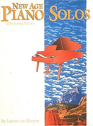 New Age Piano Solos: 20 Enchanting Melodies: Laurens van Rooyen