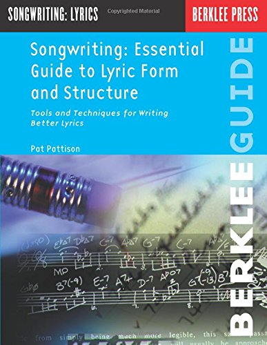 9780793511808: Songwriting Essential Guide to Lyric Form and Structure: Tools and Techniques for Writing Better Lyrics