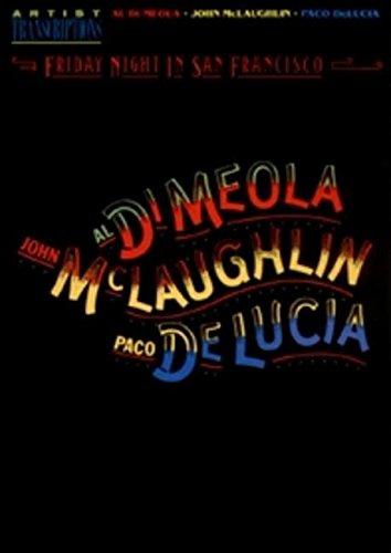 9780793512461: Al Di Meola, John McLaughlin and Paco DeLucia - Friday Night in San Francisco: Artist Transcriptions (Piano-Guitar Series)