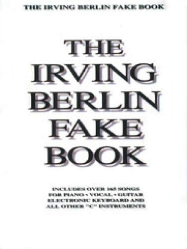9780793512942: Irving Berlin Fake Book: Includes over 165 Songs for Piano Vocal Guitar Electronic Keyboard and All Other