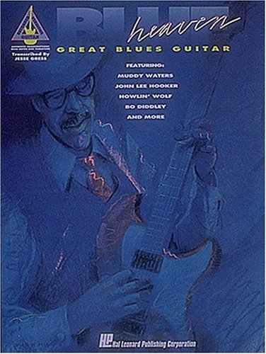 Blue Heaven: Great Blues Guitar Featuring Muddy: Gress, Jesse (Transcribed