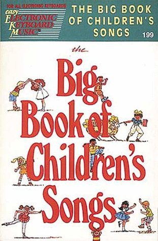 EKM #199 - The Big Book Of Children's Songs (079351357X) by Hal Leonard Publishing Corporation
