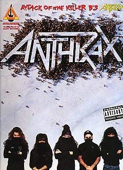 Anthrax -- Attack of the Killer B's: Authentic Guitar TAB: Anthrax