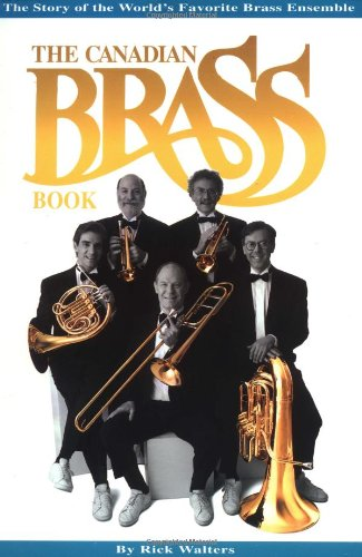 9780793516650: The Canadian Brass Book: The Story of the World's Favorite Brass Ensemble
