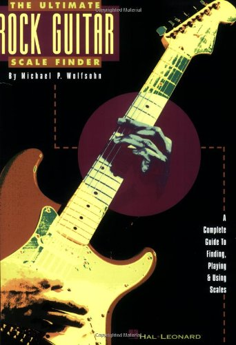 9780793516698: The Ultimate Rock Guitar Scale Finder: A Complete Guide to Finding, Playing & Using Scales
